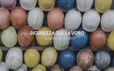 Ambiente Lavoro 2017: Convention Nazionale dedicata alla sicurezza nei luoghi di lavoro