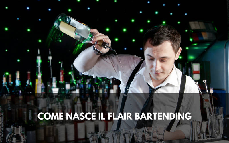 Come nasce il flair bartending